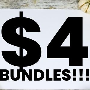 EVERY BUNDLE ONLY $4!